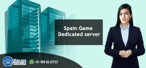 Spain Game Dedicated Server