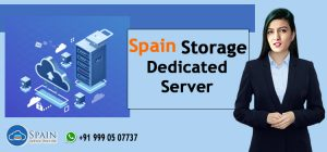 Spain Storage Dedicated Server Hosting