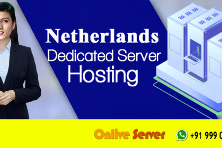 The Advantages of Going for a Netherlands Dedicated Server - Onlive Server