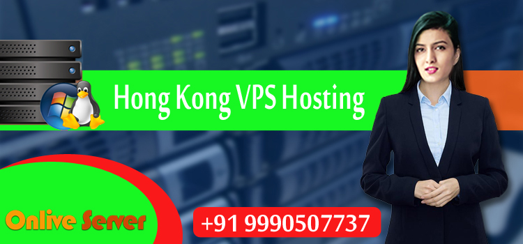 The Major Benefits of Using Hong Kong VPS Hosting and How to Secure It