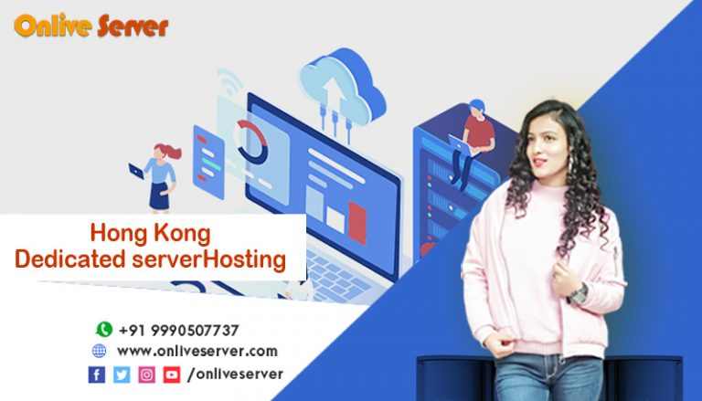 Hong Kong Dedicated Server Is Best Suitable for Businesses
