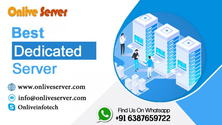 Make Your Website Marvelous With Best Dedicated Server Through Onlive Server