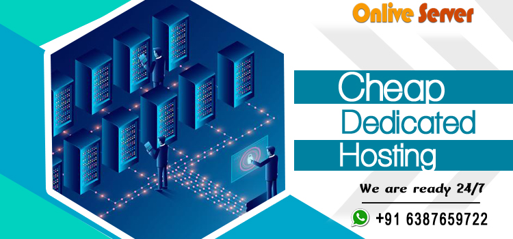 Exhibit Your Online Business with the Cheap Dedicated Server