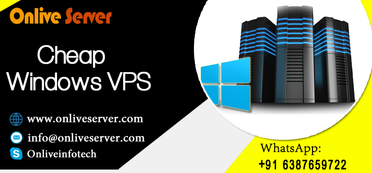Take To Sky Your Business With Cheap Windows VPS Hosting – Onlive Server